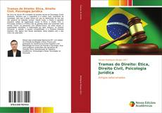 Bookcover of Tramas do Direito: Ética, Direito Civil, Psicologia Jurídica