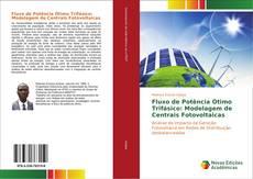 Bookcover of Fluxo de Potência Ótimo Trifásico: Modelagem de Centrais Fotovoltaicas