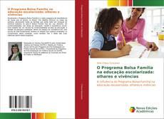 Capa do livro de O Programa Bolsa Família na educação escolarizada: olhares e vivências