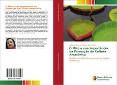 Bookcover of O Mito e sua Importância na Formação da Cultura Amazônica