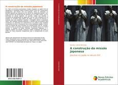 Borítókép a  A construção da missão japonesa - hoz