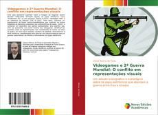 Videogames e 2ª Guerra Mundial: O conflito em representações virtuais kitap kapağı
