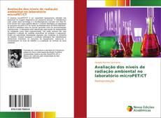 Capa do livro de Avaliação dos níveis de radiação ambiental no laboratório microPET/CT