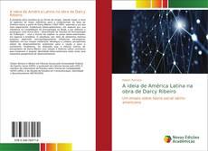Capa do livro de A ideia de América Latina na obra de Darcy Ribeiro