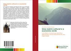 Bookcover of Uma matriz cultural e a economia verde