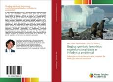 Bookcover of Órgãos genitais femininos: morfofuncionalidade e influência ambiental