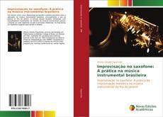 Bookcover of Improvisação no saxofone: A prática na música instrumental brasileira