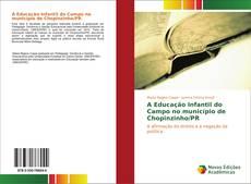 A Educação Infantil do Campo no município de Chopinzinho/PR的封面