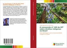 A convenção nº 169 da OIT sobre direitos indígenas no Brasil kitap kapağı