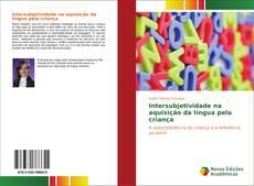 Capa do livro de Intersubjetividade na aquisição da língua pela criança