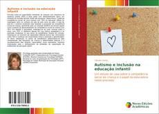 Portada del libro de Autismo e inclusão na educação infantil