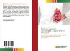 Perfusão vascular, composição corporal e força muscular的封面