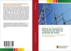 Capa do livro de Efeitos da variação da frequência da rede na proteção de linhas