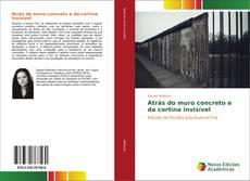 Portada del libro de Atrás do muro concreto e da cortina invisível