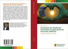 Avaliação da eficiência municipal na aplicação de recursos públicos的封面