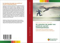 Bookcover of As relações de poder nas políticas sociais contemporâneas