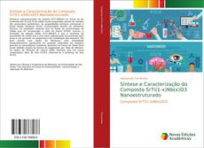Capa do livro de Síntese e Caracterização do Composto SrTi(1-x)Nb(x)O3 Nanoestruturado