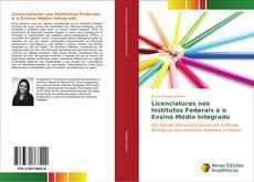 Capa do livro de Licenciaturas nos Institutos Federais e o Ensino Médio Integrado