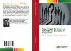 Bookcover of Biopolíticas de Exclusão: HIV/AIDS no Controle de Fronteiras