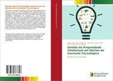 Bookcover of Gestão da Propriedade Intelectual em Núcleo de Inovação Tecnológica