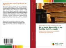 Capa do livro de As origens das práticas de Gestão da Informação