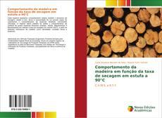 Bookcover of Comportamento da madeira em função da taxa de secagem em estufa a 90°C