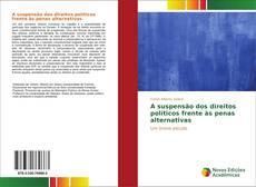 A suspensão dos direitos políticos frente às penas alternativas kitap kapağı