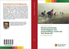 Bookcover of Desenvolvimento neoendógeno nas propriedades rurais em São Borja-RS