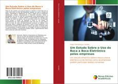 Capa do livro de Um Estudo Sobre o Uso do Boca a Boca Eletrônico pelas empresas