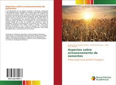 Bookcover of Aspectos sobre armazenamento de sementes