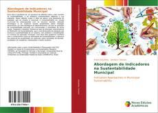 Bookcover of Abordagem de Indicadores na Sustentabilidade Municipal