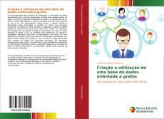 Capa do livro de Criação e utilização de uma base de dados orientada a grafos