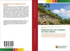 Bookcover of Impactos do uso irregular do solo urbano