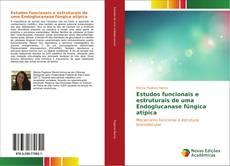 Bookcover of Estudos funcionais e estruturais de uma Endoglucanase fúngica atípica