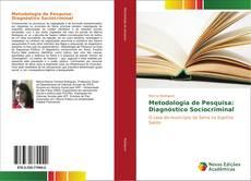 Bookcover of Metodologia de Pesquisa: Diagnóstico Sociocriminal