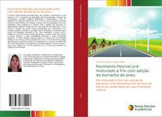 Capa do livro de Pavimento flexível pré-misturado a frio com adição de borracha de pneu