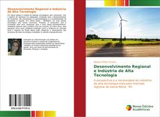 Desenvolvimento Regional e Indústria de Alta Tecnologia kitap kapağı