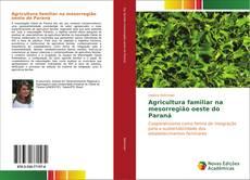 Обложка Agricultura familiar na mesorregião oeste do Paraná