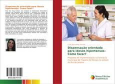 Dispensação orientada para idosos hipertensos: Como fazer? kitap kapağı