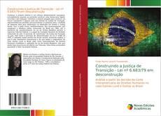 Construindo a Justiça de Transição - Lei nº 6.683/79 em desconstrução kitap kapağı
