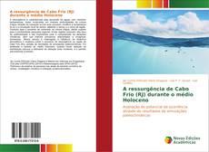 Bookcover of A ressurgência de Cabo Frio (RJ) durante o médio Holoceno
