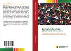 Capa do livro de Centralidade, eixos comerciais e consumo