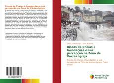 Capa do livro de Riscos de Cheias e Inundações e sua percepção na Zona de Várzea Igreja