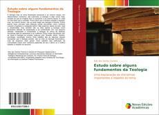 Copertina di Estudo sobre alguns fundamentos da Teologia