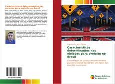 Capa do livro de Características determinantes nas eleições para prefeito no Brasil