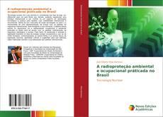 Обложка A radioproteção ambiental e ocupacional praticada no Brasil