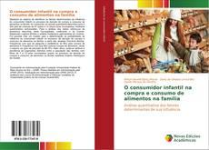 Capa do livro de O consumidor infantil na compra e consumo de alimentos na família