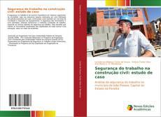 Capa do livro de Segurança do trabalho na construção civil: estudo de caso