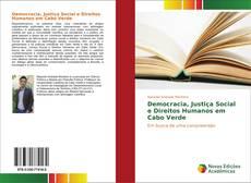 Democracia, Justiça Social e Direitos Humanos em Cabo Verde kitap kapağı