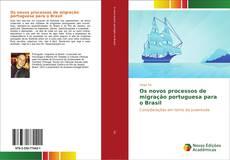 Bookcover of Os novos processos de migração portuguesa para o Brasil